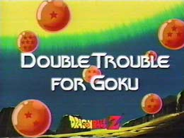 Double Trouble For Gokou